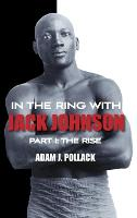 In the Ring With Jack Johnson - Part I