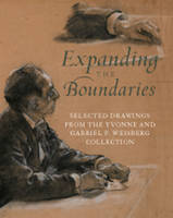 Expanding the Boundaries: Selected Drawings from the Yvonne and Gabriel P. Weisberg Collection (Paperback)
