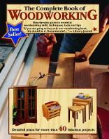 The Complete Book of Woodworking: Step-by-step Guide to Essential Woodworking Skills, Techniques and Tips (Paperback)
