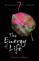The Energy of Life - Ringing Cedars Series No. 7 (Paperback)