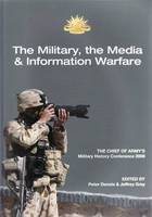 The Military and the Media: the 2008 Chief of Army Military History Conference (Paperback)