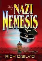 My Nazi Nemesis: A Dark Thriller of Tragic Love During War (Hardback)