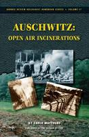 Auschwitz: Open Air Incinerations - Holocaust Handbook S. 17 (Paperback)