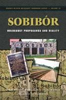 Sobibor: Holocaust Propaganda and Reality - Holocaust Handbook 19 (Paperback)