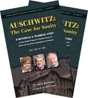 "Auschwitz - The Case for Sanity: A Historical and Technical Study of Jean-Claude Pressac's ""Criminal Traces"" and Robert Jan Van Pelt's ""Convergence of Evidence"" - Holocaust Handbook S. 22 (Paperback)"