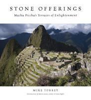 Stone Offerings: Machu Picchu's Terraces of Enlightenment (Hardback)