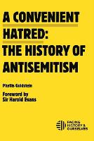 A Convenient Hatred: The History of Antisemitism (Paperback)