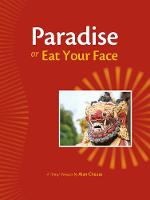Paradise, or, Eat Your Face: A Trio of Novellas (Paperback)