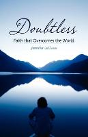 Doubtless: Faith That Overcomes the World (Paperback)