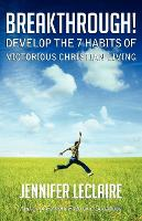 BREAKTHROUGH! Develop the 7 Habits of Victorious Christian Living (Paperback)
