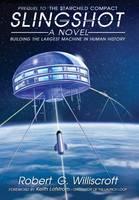 Slingshot: Building the Largest Machine in Human History - Starchild 1 (Hardback)