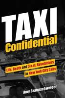 Taxi Confidential: Life, Death and 3 a.m. Revelations in New York City Cabs (Paperback)
