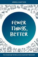 Fewer Things, Better
