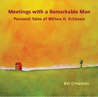Meetings with a Remarkable Man: Personal Tales of Milton H Erickson (CD-Audio)