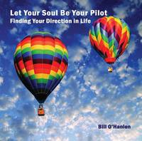 Let Your Soul Be Your Pilot: Finding Your Direction in Life (CD-Audio)