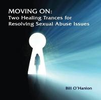 Moving On: Two Healing Trances for Resolving Sexual Abuse Issues (CD-Audio)