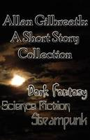 Allan Gilbreath: A Short Story Collection (Paperback)
