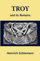 Troy and Its Remains (Paperback)