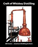Craft of Whiskey Distilling (Paperback)