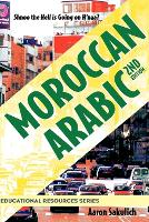 Moroccan Arabic - Shnoo the Hell Is Going on H'Naa? a Practical Guide to Learning Moroccan Darija - The Arabic Dialect of Morocco (2nd Edition)