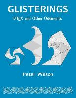 Glisterings: LaTeX and Other Oddments (Paperback)
