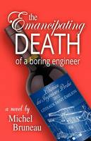 The Emancipating Death of a Boring Engineer (Paperback)