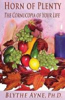 Horn of Plenty: The Cornucopia of Your Life (Paperback)