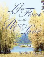 Life Flows on the River of Love (Paperback)