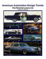 American Automotive Design Trends / The Personal Luxury Car: Selling a Lifestyle (Paperback)