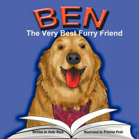 Ben: The Very Best Furry Friend - A Children's Book About a Therapy Dog and the Friends He Makes at the Library and Nursing Home (Paperback)