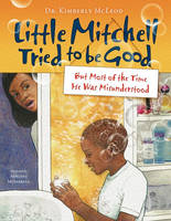 Little Mitchell Tried to Be Good, But Most of the Time He Was Misunderstood (Paperback)