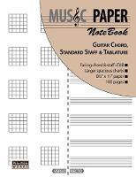 MUSIC PAPER NoteBook - Guitar Chord, Standard Staff & Tablature (Paperback)
