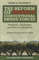 Reform of Russia's Conventional Armed Forces: Problems, Challenges, and Policy Implications (Paperback)