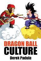 Dragon Ball Culture Volume 1: Origin - Dragon Ball Culture 1 (Paperback)
