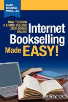 Internet Bookselling Made Easy! How to Earn a Living Selling Used Books Online (Paperback)