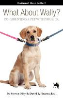 What About Wally? CO-PARENTING A PET WITH YOUR EX. (Paperback)