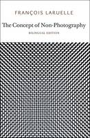 The Concept of Non-Photography (Paperback)