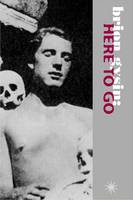 Brion Gysin: Here to Go: Interviews and Texts (Paperback)