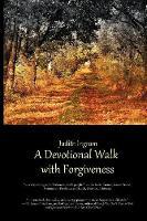 A Devotional Walk with Forgiveness (Paperback)