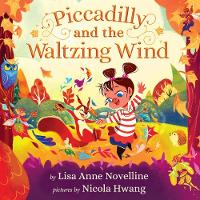 Piccadilly and the Waltzing Wind - Piccadilly and her Magical World 2 (Hardback)