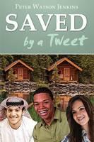 Saved by a Tweet (Paperback)