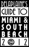 Delaplaine's 2012 Guide to Miami & South Beach (Paperback)