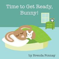 Time to Get Ready, Bunny! (Paperback)