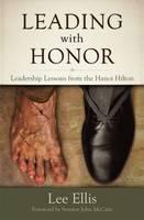 Leading with Honor (Hardback)