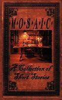 Mosaic: A Collection of Short Stories (Paperback)