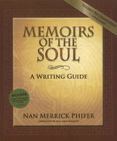 Memoirs of the Soul: A Writing Guide -- 2nd Edition (Paperback)