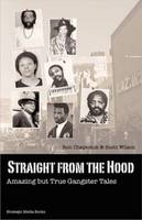 Straight from the Hood: Amazing But True Gangster Tales (Paperback)