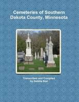 Cemeteries of Southern Dakota County, Minnesota (Paperback)