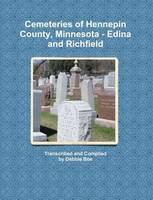 Cemeteries of Hennepin County, Minnesota - Edina and Richfield (Paperback)