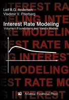 Interest Rate Modeling. Volume 1: Foundations and Vanilla Models (Hardback)